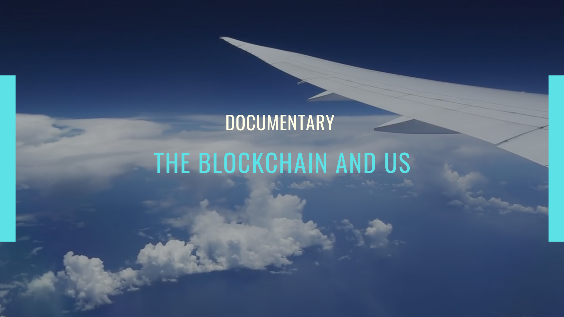 [Documentary] The Blockchain and Us