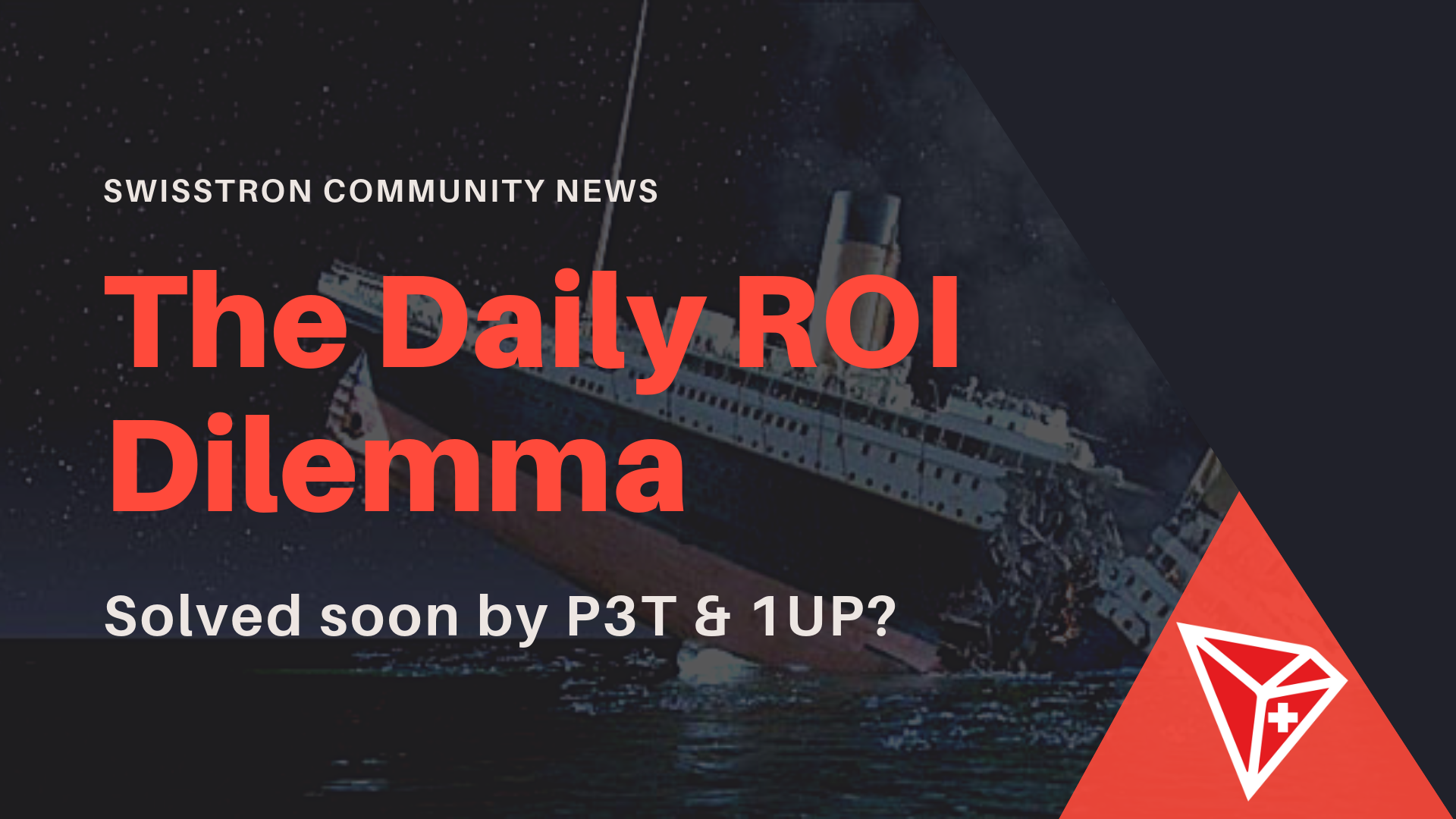 The Daily ROI Dilemma: Solved soon by P3T & 1UP?