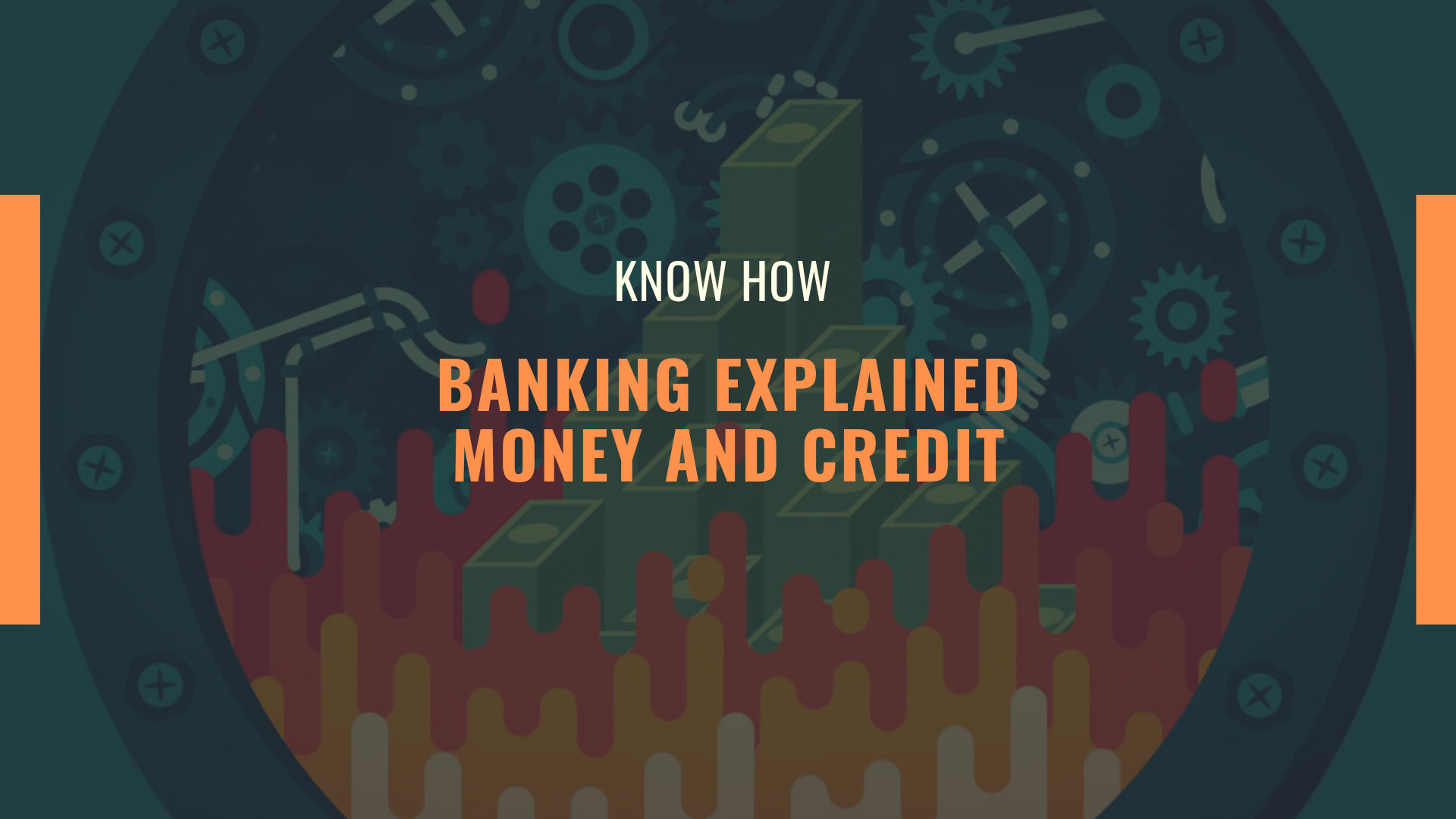 [KnowHow] Banking Explained – Money and Credit