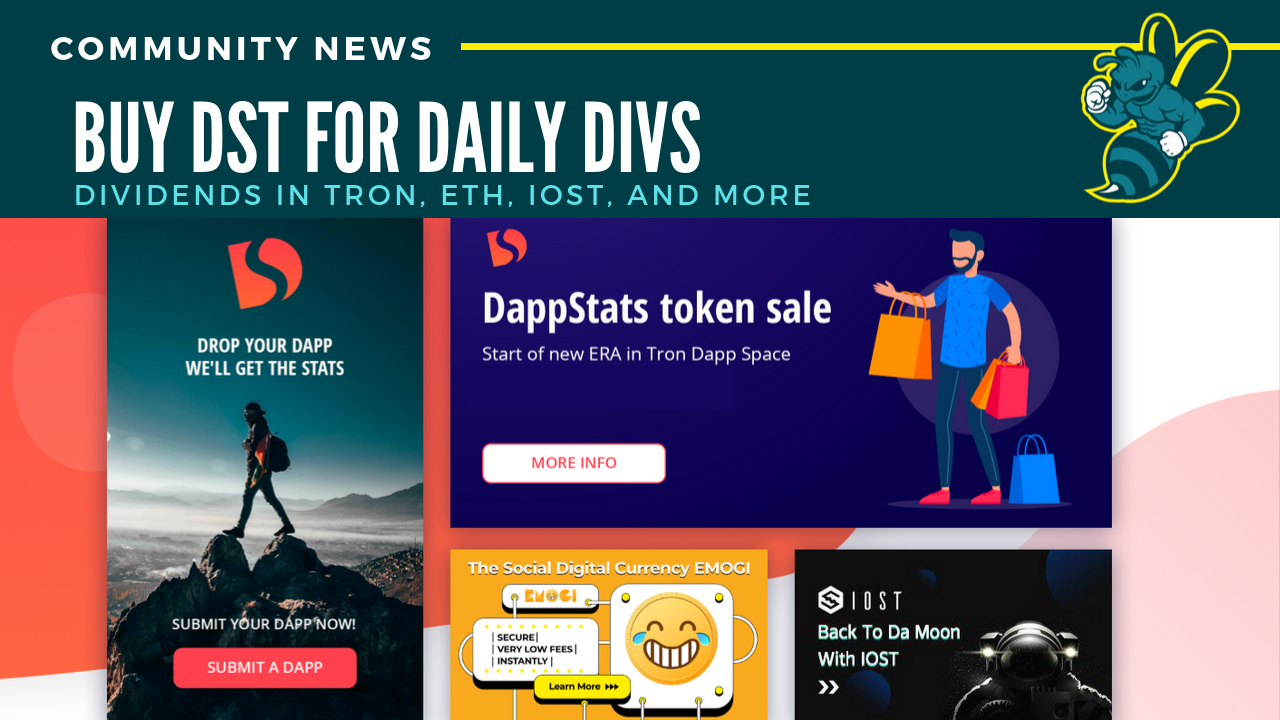 Buy DappStats token for  daily dividends in Tron, ETH, IOST, and more.