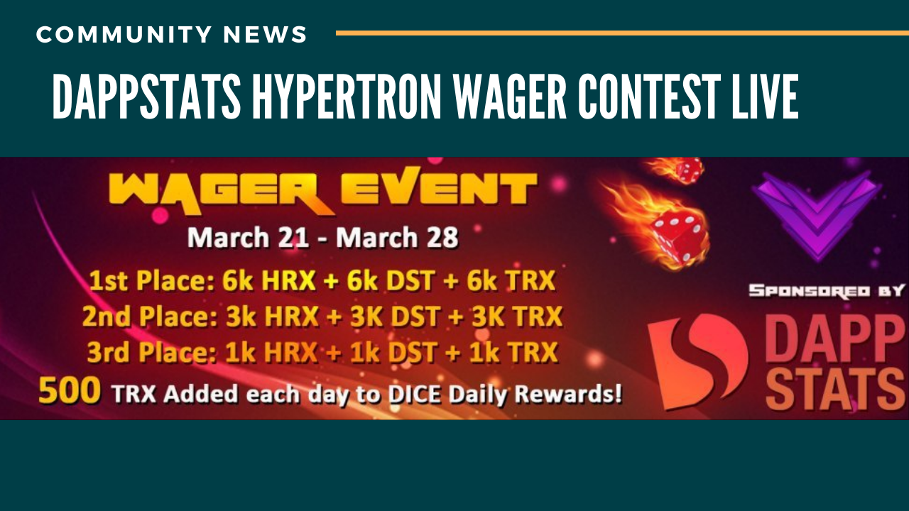 DappStats Hyper Tron Wager contest goes live!!!