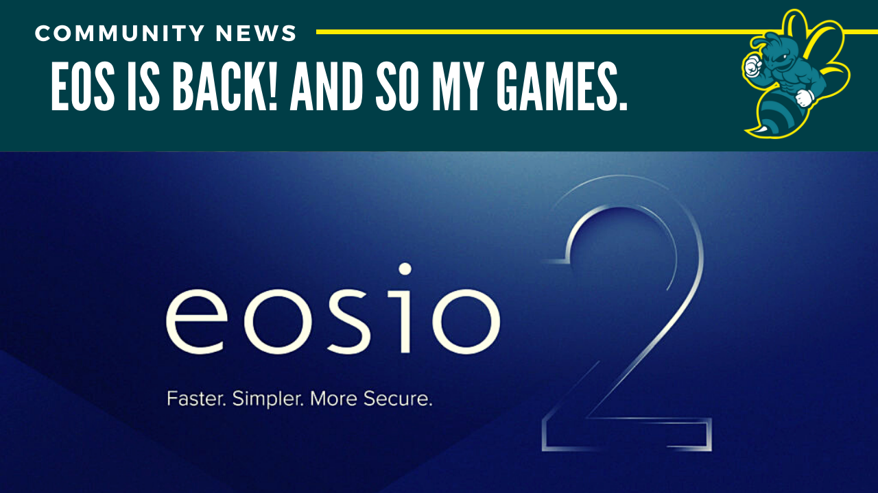 No News, but EOS is back: And so the games.