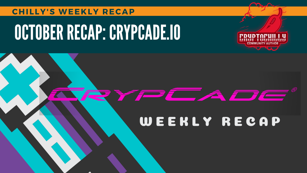 CrypCade.io – chilly's Weekly Recap
