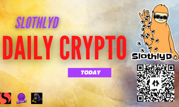 SlothlyD's daily Crypto updates: